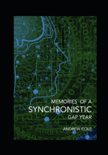 Memories of a Synchronistic Gap Year, Paperback / softback Book