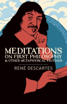Meditations on First Philosophy & Other Metaphysical Writings