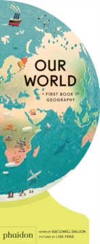 Our World : A First Book of Geography, Board book Book