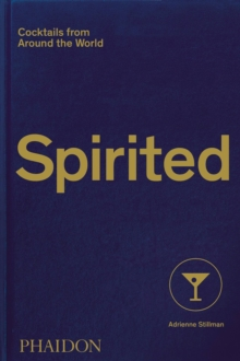 Spirited : Cocktails from Around the World, Hardback Book