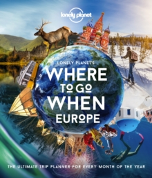 Lonely Planet's Where To Go When Europe, Hardback Book