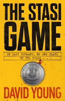 The Stasi Game : The sensational Cold War crime thriller