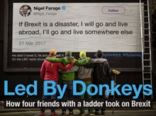 Led by Donkeys : How four friends with a ladder took on Brexit, Hardback Book