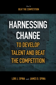 Harnessing Change to Develop Talent and Beat the Competition, Paperback / softback Book