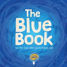 The Blue Book : Use this book when you're feeling sad!