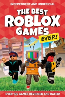 The Best Roblox Games Ever : Over 100 games reviewed and rated!