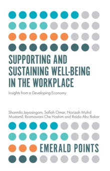 Supporting and Sustaining Well-Being in the Workplace : Insights from a Developing Economy, Paperback / softback Book