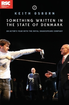 Something Written in the State of Denmark : An actor (TM)s year with the Royal Shakespeare Company, Paperback Book