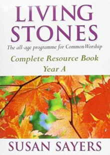 Living Stones : The All-age Resource for the Revised Common Lectionary Complete Resource Book Year A, Paperback Book