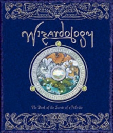 Wizardology : The Book of the Secrets of Merlin, Hardback Book