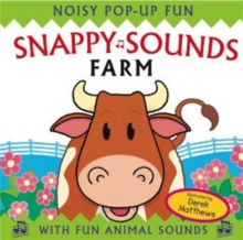 Snappy Sounds - Farm : Noisy Pop-up Fun, Hardback Book