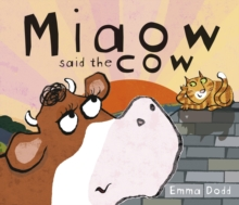 Miaow said the Cow, Paperback / softback Book