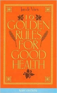 Ten Golden Rules for Good Health, Paperback Book