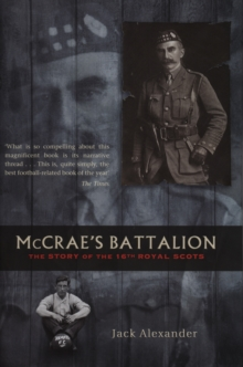 McCrae's Battalion : The Story of the 16th Royal Scots, Paperback Book