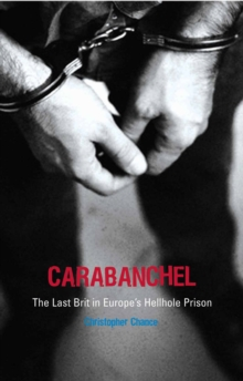 Carabanchel : The Last Brit in Europe's Hellhole Prison, Paperback Book