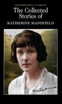 The Collected Short Stories of Katherine Mansfield, Paperback Book