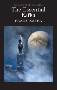 The Essential Kafka : The Castle; The Trial; Metamorphosis and Other Stories, Paperback Book