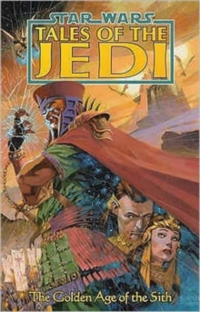Tales of the Jedi : Golden Age of the Sith, Paperback Book