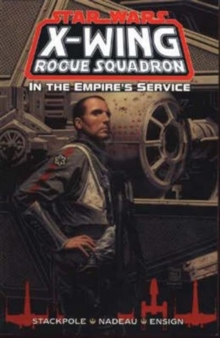 X-Wing Rogue Squadron : In the Empire's Service, Paperback Book