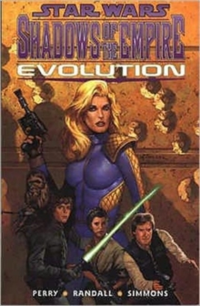 Star Wars : Shadows of the Empire - Evolution, Paperback Book