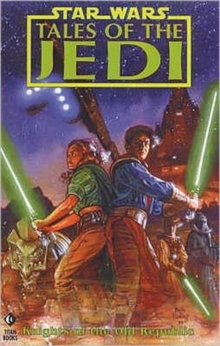 Star Wars : Tales of the Jedi - Knights of the Old Republic, Paperback Book
