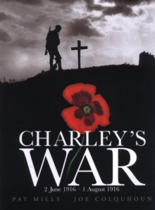 Charley's War (Vol. 1) - 2 June 1 August 1916, Hardback Book
