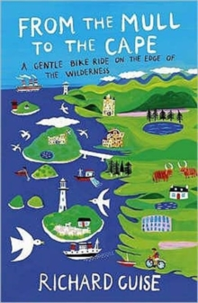 From the Mull to the Cape : A Gentle Bike Ride on the Edge of Wilderness, Paperback Book