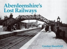Aberdeenshire's Lost Railways, Paperback Book