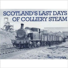 Scotland's Last Days of Colliery Steam, Paperback Book