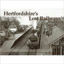 Hertfordshire's Lost Railways, Paperback Book