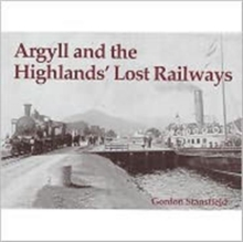 Argyll and the Highlands' Lost Railways, Paperback Book