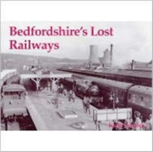 Bedfordshire's Lost Railways, Paperback Book