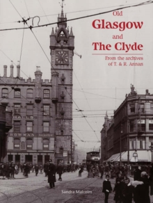 Old Glasgow and The Clyde : From the Archives of T. and R. Annan, Paperback Book