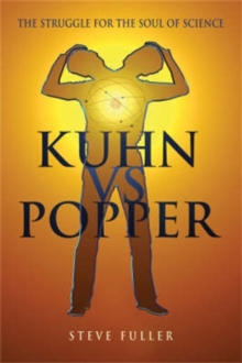 Kuhn vs.Popper : Prophets of the End of Science, Hardback Book
