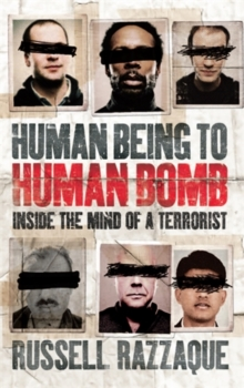 Human Being to Human Bomb : The Conveyor Belt of Terror, Hardback Book