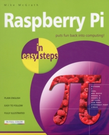 Raspberry Pi in Easy Steps, Paperback Book