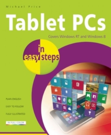 Tablet PCs in Easy Steps : Covering Windows RT and Windows 8, Paperback Book