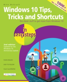Windows 10 Tips, Tricks & Shortcuts in Easy Steps : Covers the Windows 10 Anniversary Update, Paperback Book