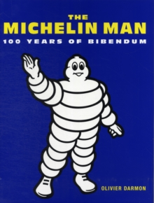 MICHELIN MAN 100 YEARS OF BIBENDUM, Hardback Book