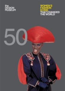 Fifty Women's Fashion Icons that Changed the World : Design Museum Fifty, Paperback Book