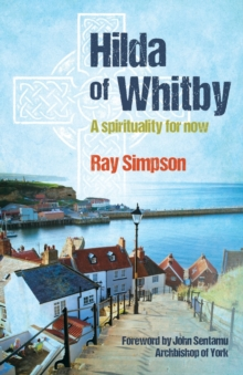 Hilda of Whitby : A Spirituality for Now, Paperback Book