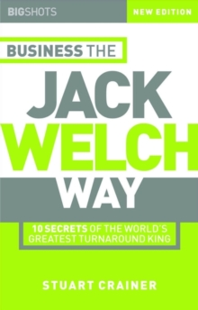 Big Shots : 10 Secrets of the World's Greatest Turnaround King - Business the Jack Welch Way, Paperback Book