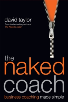 The Naked Coach : Business Coaching Made Simple, Paperback Book