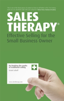 Sales Therapy : Effective Selling for the Small Business Owner, Paperback Book