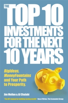 The Top 10 Investments for the Next 10 Years : Investing Your Way to Financial Prosperity, Hardback Book