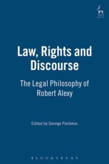 Law, Rights and Discourse : The Legal Philosophy of Robert Alexy v. 11, Hardback Book