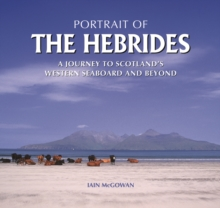 Portrait of the Hebrides : A Journey to Scotland's Western Seaboard and Beyond, Hardback Book
