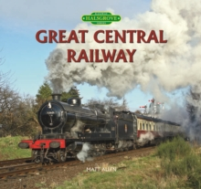 Great Central Railway, Hardback Book