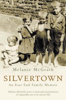 Silvertown : An East End Family Memoir, Paperback Book