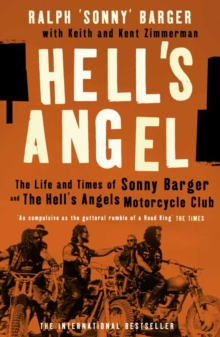 Hell's Angel : The Life and Times of Sonny Barger and the Hell's Angels Motorcycle Club, Paperback Book